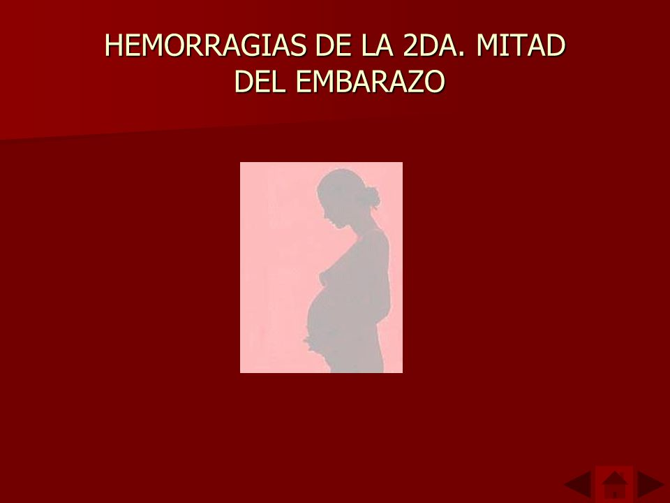 HEMORRAGIAS DE LA 2DA. MITAD DEL EMBARAZO FIN FIN