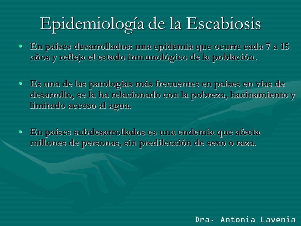 Epidemiología de la Escabiosis En países desarrollados: una epidemia que ocurre cada 7 a 15 años y refleja el estado inmunológico de la población.En países desarrollados: una epidemia que ocurre cada 7 a 15 años y refleja el estado inmunológico de la población.