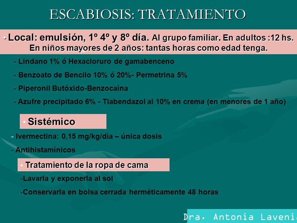 ESCABIOSIS: TRATAMIENTO Local: emulsión, 1º 4º y 8º día.