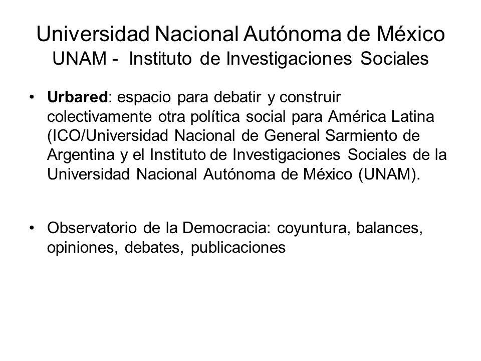 Universidad Nacional Autónoma de México UNAM - Instituto de Investigaciones Sociales Urbared: espacio para debatir y construir colectivamente otra pol
