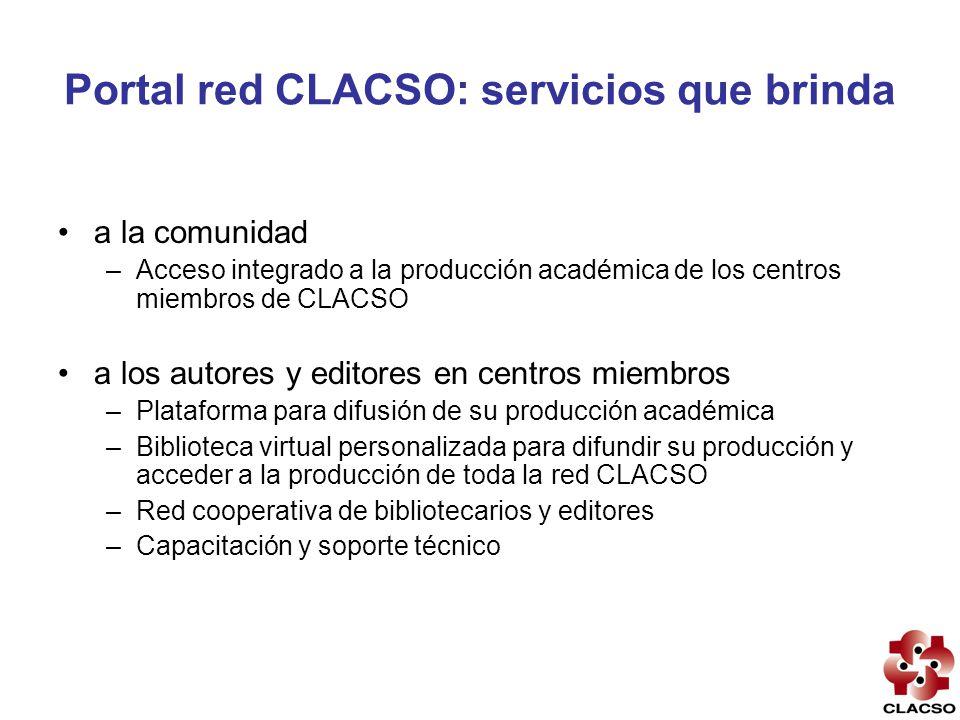 Portal red CLACSO: servicios que brinda a la comunidad –Acceso integrado a la producción académica de los centros miembros de CLACSO a los autores y e