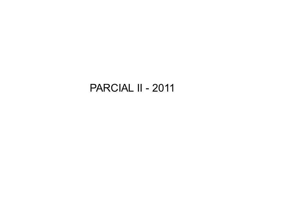 PARCIAL II - 2011