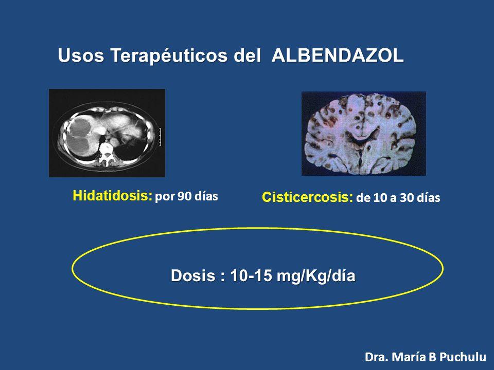 Usos Terapéuticos del PRAZIQUANTEL T. saginata T. solium T. hyminolepis nana T. equinococus granulosa Tenicida!!! Dra. María B Puchulu