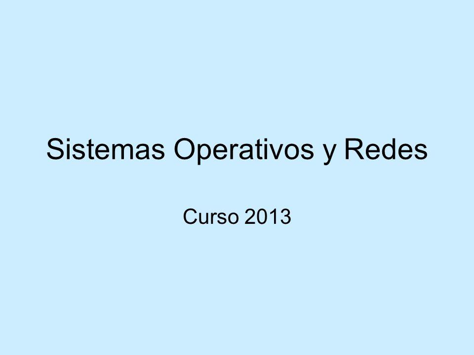 Sistemas Operativos y Redes Curso 2013