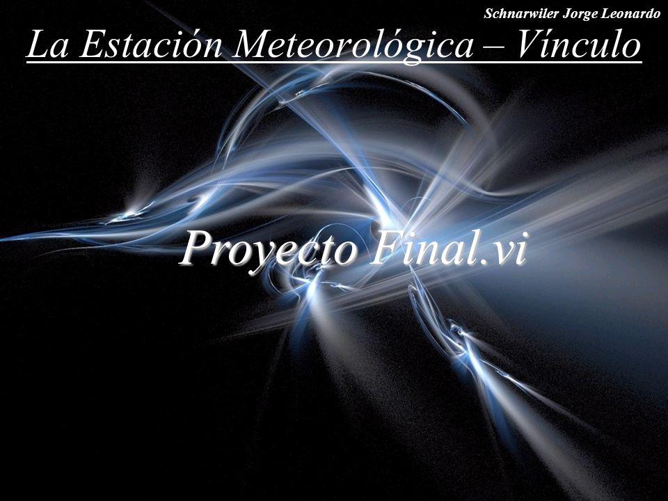 Schnarwiler Jorge Leonardo La Estación Meteorológica – Vínculo Proyecto Final.vi Proyecto Final.vi