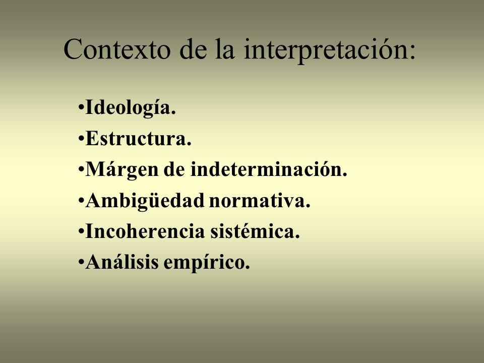 Contexto de la interpretación: Ideología.Estructura.