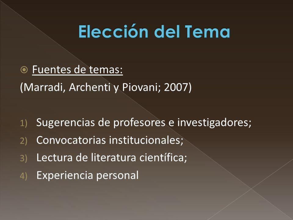 Fuentes de temas: (Marradi, Archenti y Piovani; 2007) 1) Sugerencias de profesores e investigadores; 2) Convocatorias institucionales; 3) Lectura de l