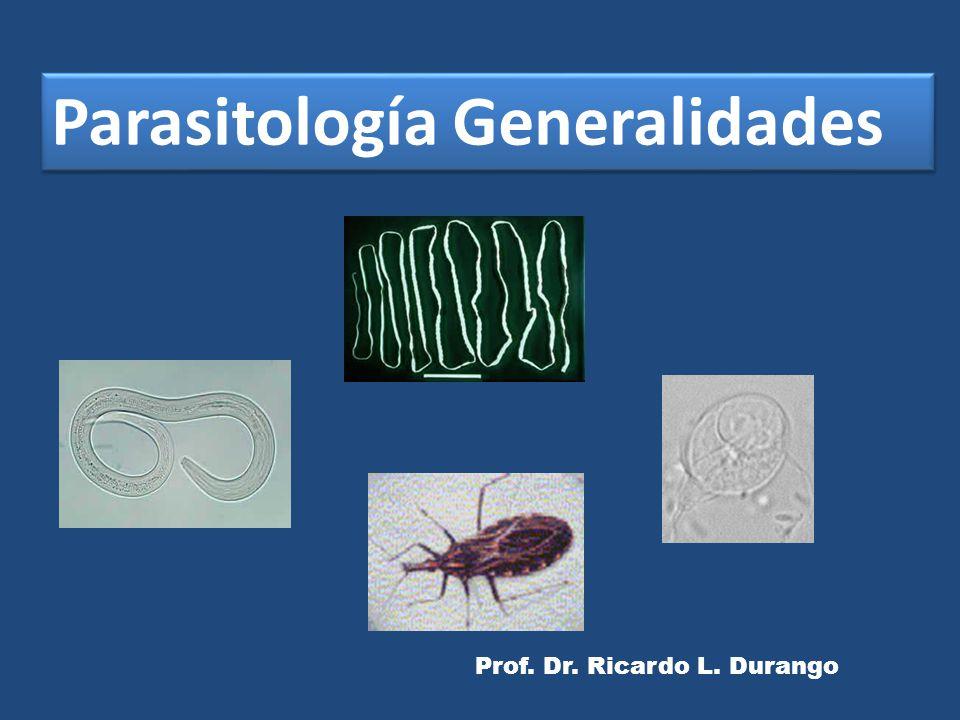 Prof. Dr. Ricardo L. Durango Parasitología Generalidades