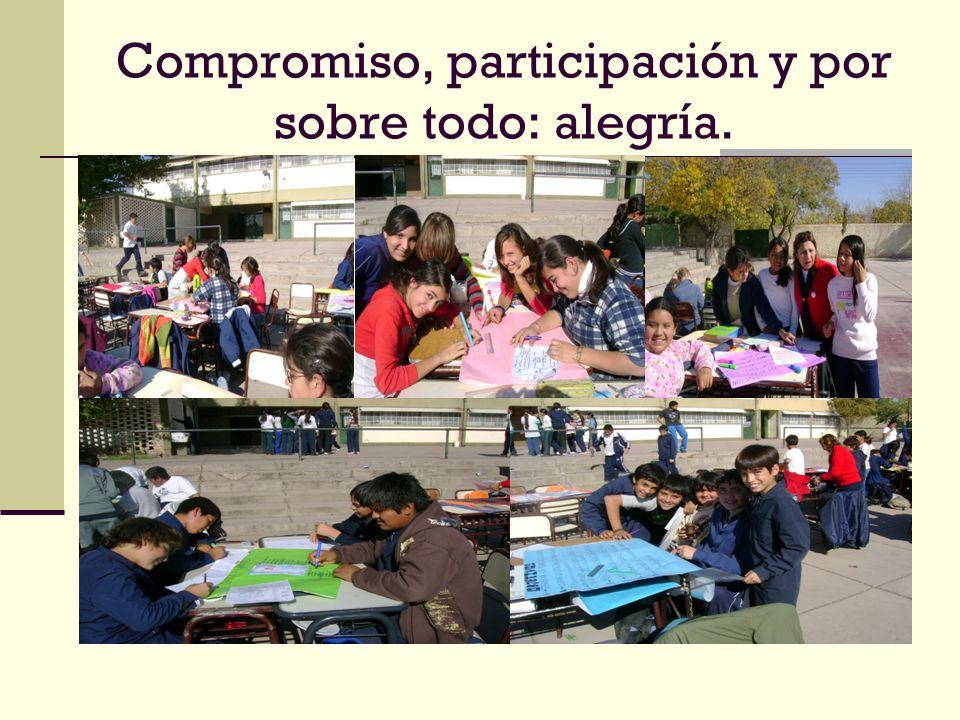 Compromiso, participación y por sobre todo: alegría.