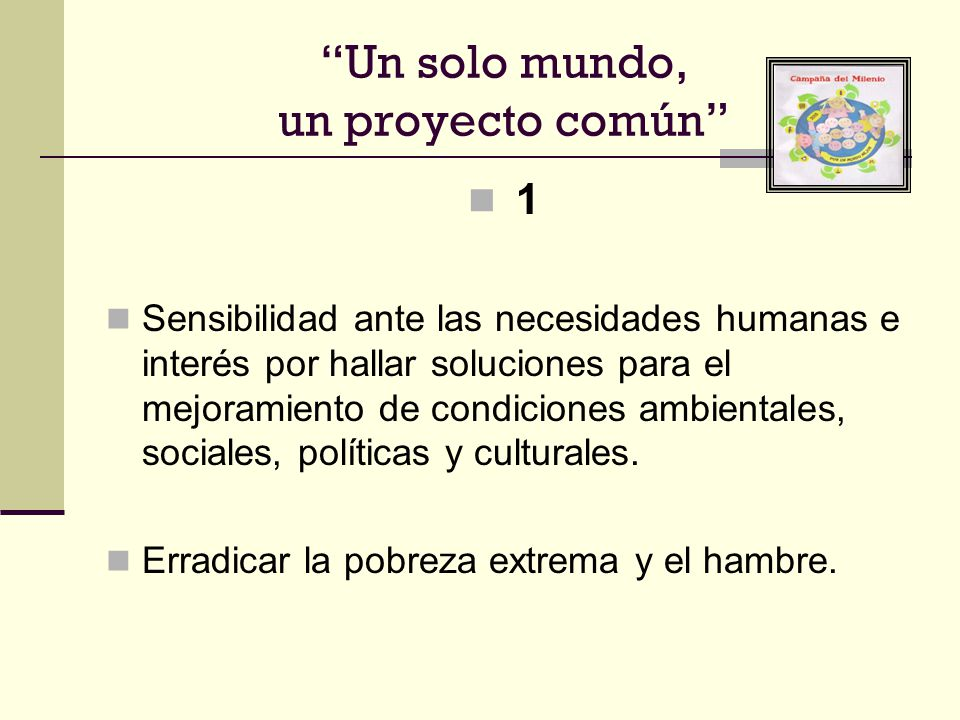 1 Sensibilidad ante las necesidades humanas e interés por hallar soluciones para el mejoramiento de condiciones ambientales, sociales, políticas y cul