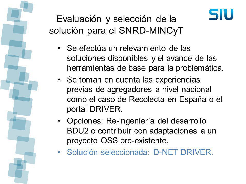 Evaluación y selección de la solución para el SNRD-MINCyT Se efectúa un relevamiento de las soluciones disponibles y el avance de las herramientas de