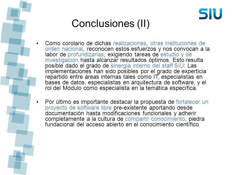 Conclusiones (II) Como corolario de dichas realizaciones, otras instituciones de orden nacional, reconocen estos esfuerzos y nos convocan a la labor d