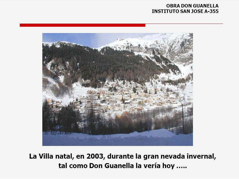 OBRA DON GUANELLA INSTITUTO SAN JOSE A-355 La Villa natal, en 2003, durante la gran nevada invernal, tal como Don Guanella la vería hoy …..