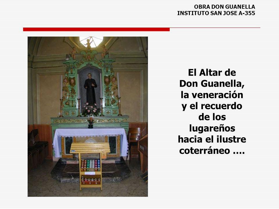 OBRA DON GUANELLA INSTITUTO SAN JOSE A-355 El Altar de Don Guanella, la veneración y el recuerdo de los lugareños hacia el ilustre coterráneo ….