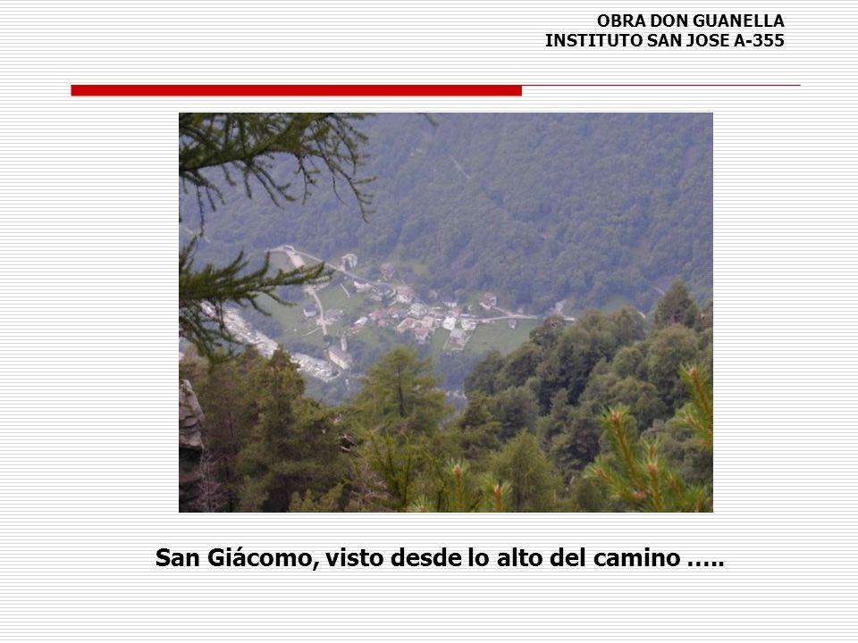 OBRA DON GUANELLA INSTITUTO SAN JOSE A-355 San Giácomo, visto desde lo alto del camino …..