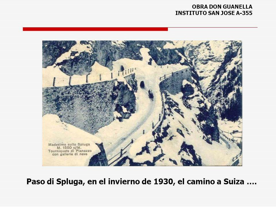 OBRA DON GUANELLA INSTITUTO SAN JOSE A-355 Paso di Spluga, en el invierno de 1930, el camino a Suiza ….