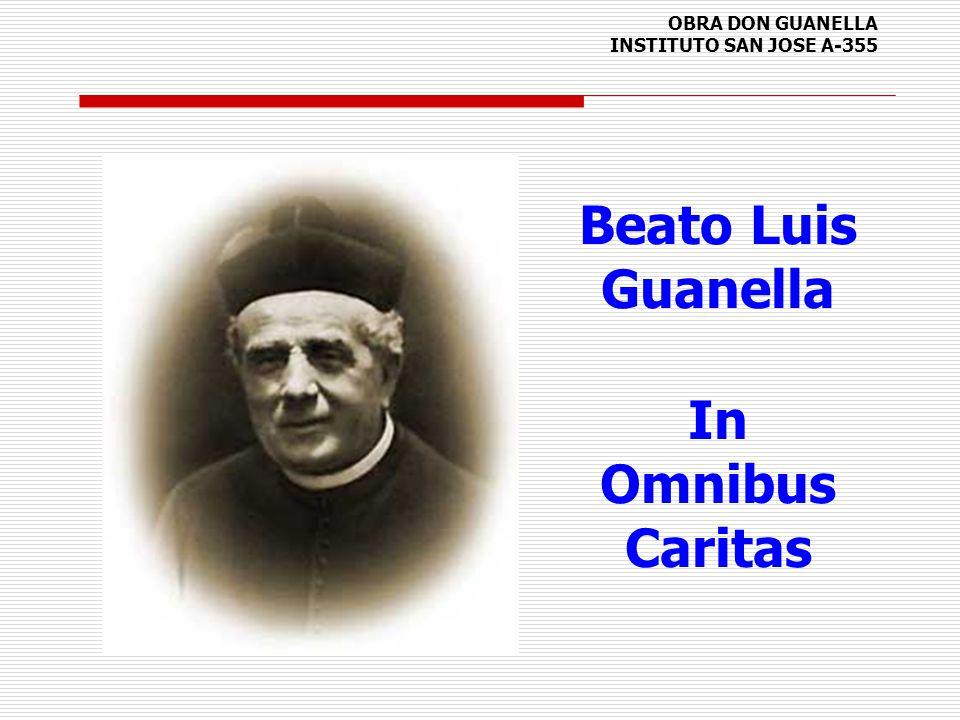 OBRA DON GUANELLA INSTITUTO SAN JOSE A-355 Beato Luis Guanella In Omnibus Caritas