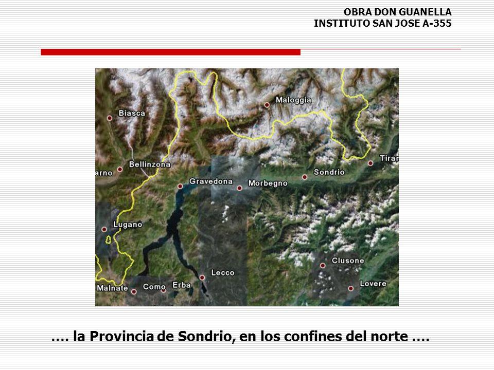 OBRA DON GUANELLA INSTITUTO SAN JOSE A-355 …. la Provincia de Sondrio, en los confines del norte ….