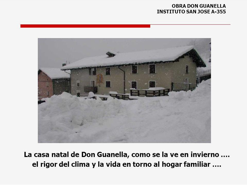 OBRA DON GUANELLA INSTITUTO SAN JOSE A-355 La casa natal de Don Guanella, como se la ve en invierno …. el rigor del clima y la vida en torno al hogar