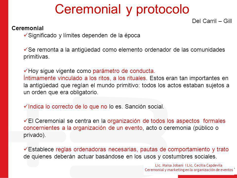 Lic. Maisa Jobani I Lic. Cecilia Capdevila Ceremonial y marketing en la organización de eventos Ceremonial y protocolo Del Carril – Gill Ceremonial Si
