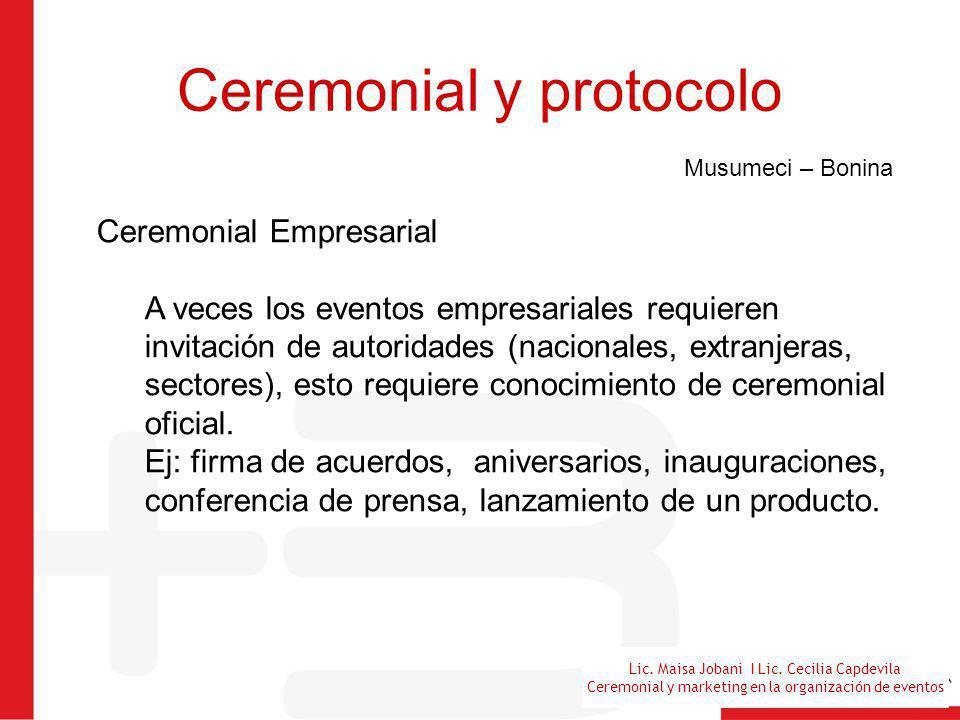 Lic. Maisa Jobani I Lic. Cecilia Capdevila Ceremonial y marketing en la organización de eventos Ceremonial y protocolo Musumeci – Bonina Ceremonial Em