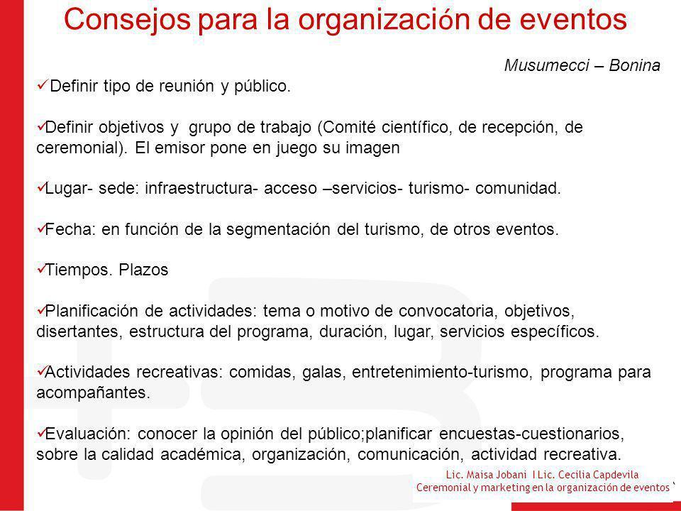 Lic. Maisa Jobani I Lic. Cecilia Capdevila Ceremonial y marketing en la organización de eventos Consejos para la organizaci ó n de eventos Musumecci –