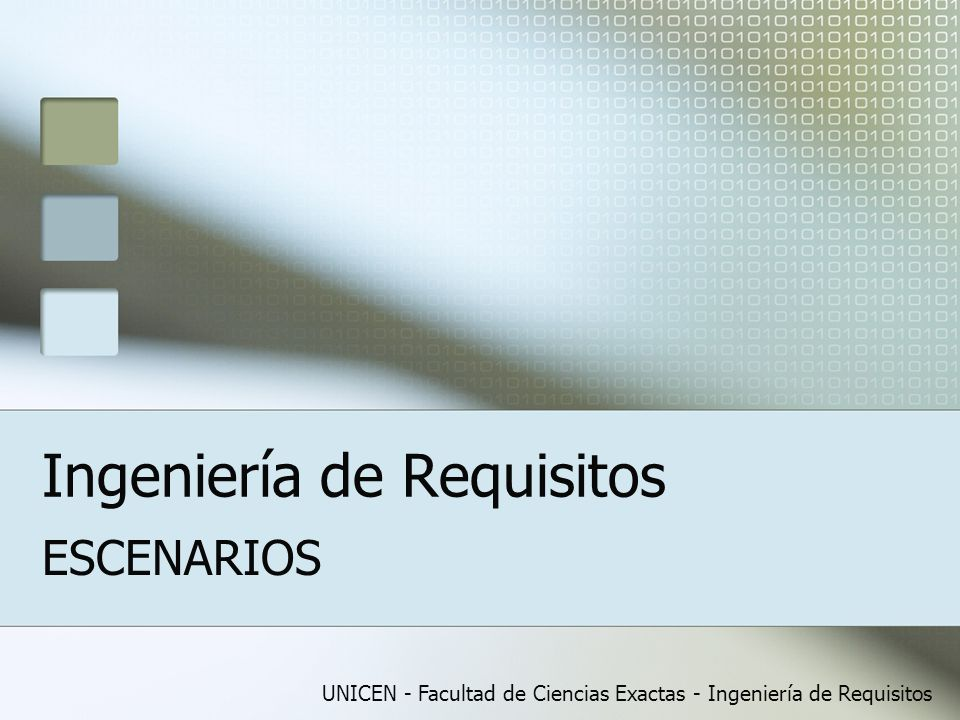 UNICEN - Facultad de Ciencias Exactas - Ingeniería de Requisitos Ingeniería de Requisitos ESCENARIOS