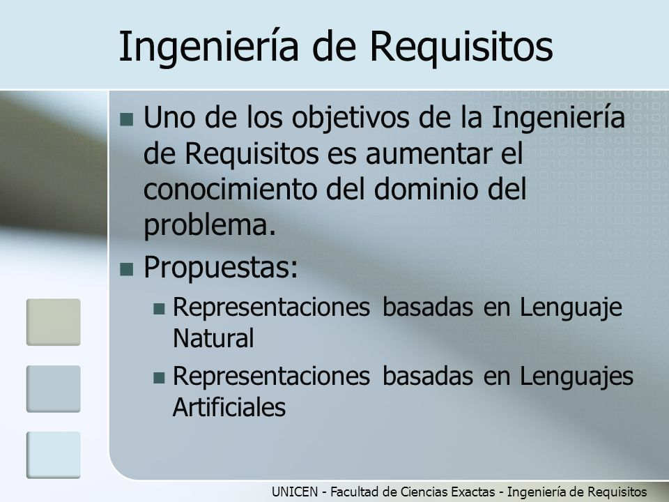 UNICEN - Facultad de Ciencias Exactas - Ingeniería de Requisitos Ingeniería de Requisitos Uno de los objetivos de la Ingeniería de Requisitos es aumen