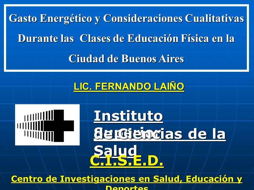 Instituto Superior de Ciencias de la Salud Gasto Energético y Consideraciones Cualitativas Durante las Clases de Educación Física en la Ciudad de Buenos Aires C.I.S.E.D.