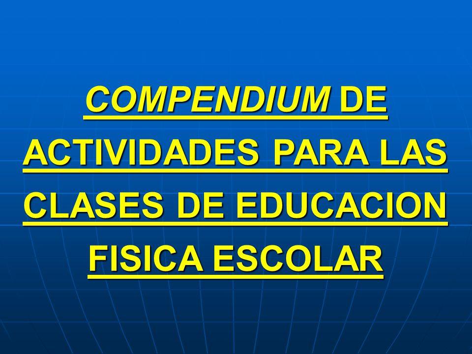 COMPENDIUM DE ACTIVIDADES PARA LAS CLASES DE EDUCACION FISICA ESCOLAR