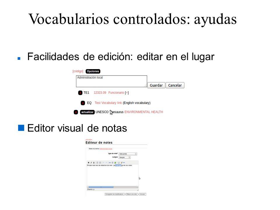 Vocabularios controlados: ayudas Facilidades de edición: editar en el lugar Editor visual de notas