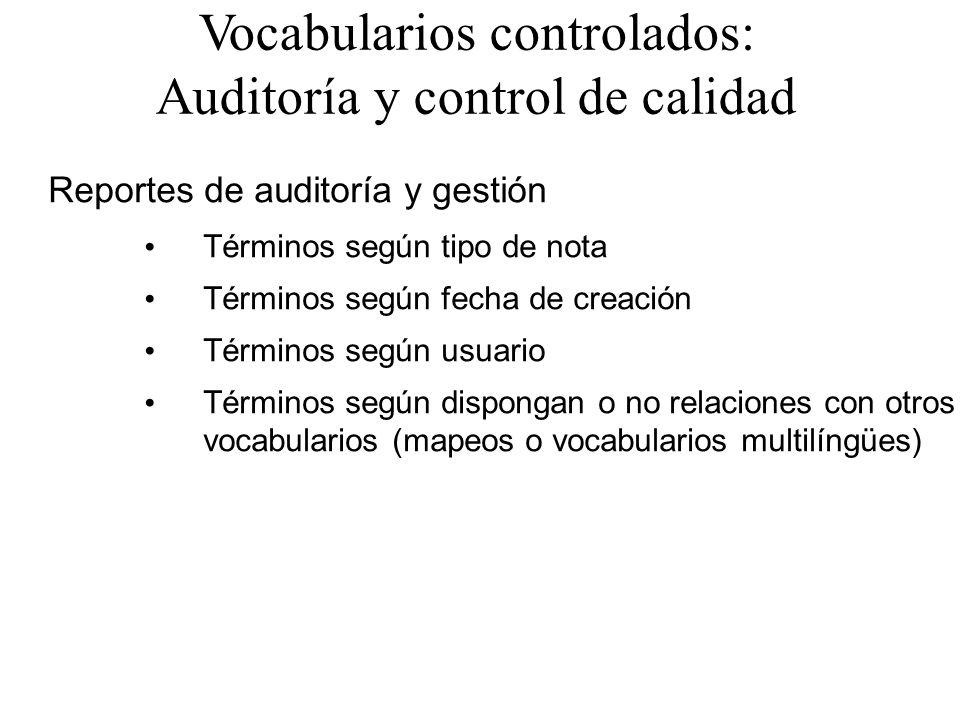 Vocabularios controlados: Auditoría y control de calidad Reportes de auditoría y gestión Términos según tipo de nota Términos según fecha de creación
