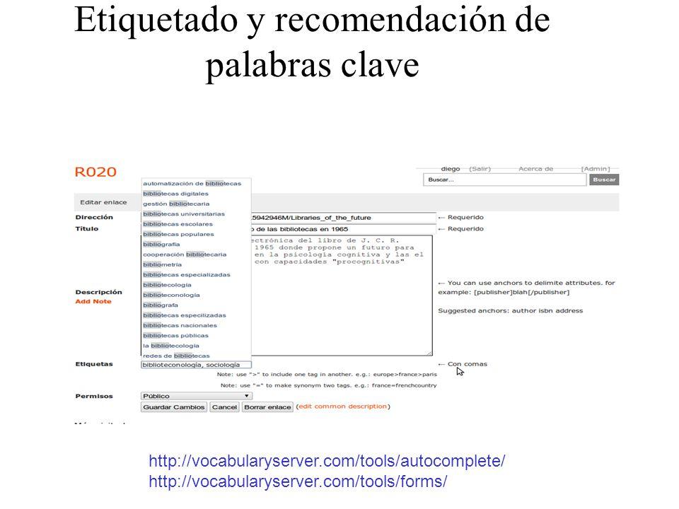 Etiquetado y recomendación de palabras clave http://vocabularyserver.com/tools/autocomplete/ http://vocabularyserver.com/tools/forms/