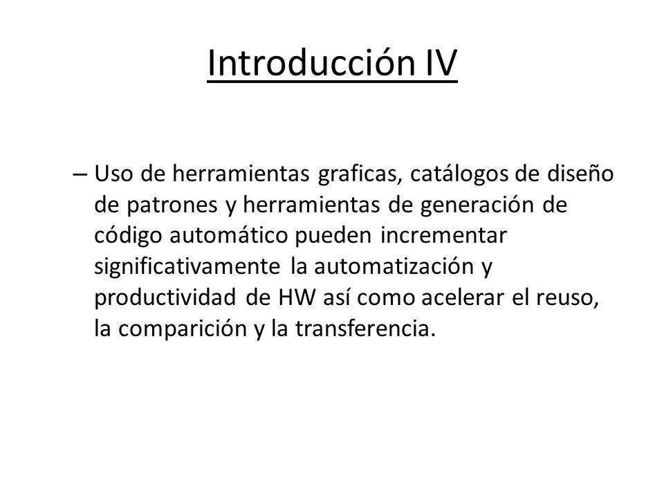 Introducción IV – Uso de herramientas graficas, catálogos de diseño de patrones y herramientas de generación de código automático pueden incrementar s