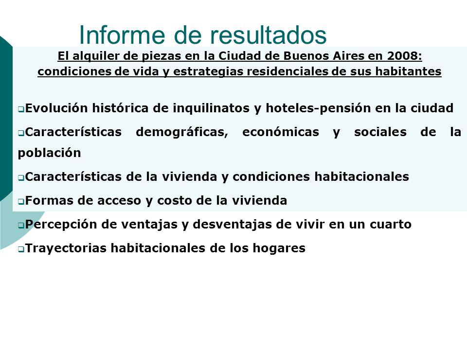 Informe de resultados El alquiler de piezas en la Ciudad de Buenos Aires en 2008: condiciones de vida y estrategias residenciales de sus habitantes Ev