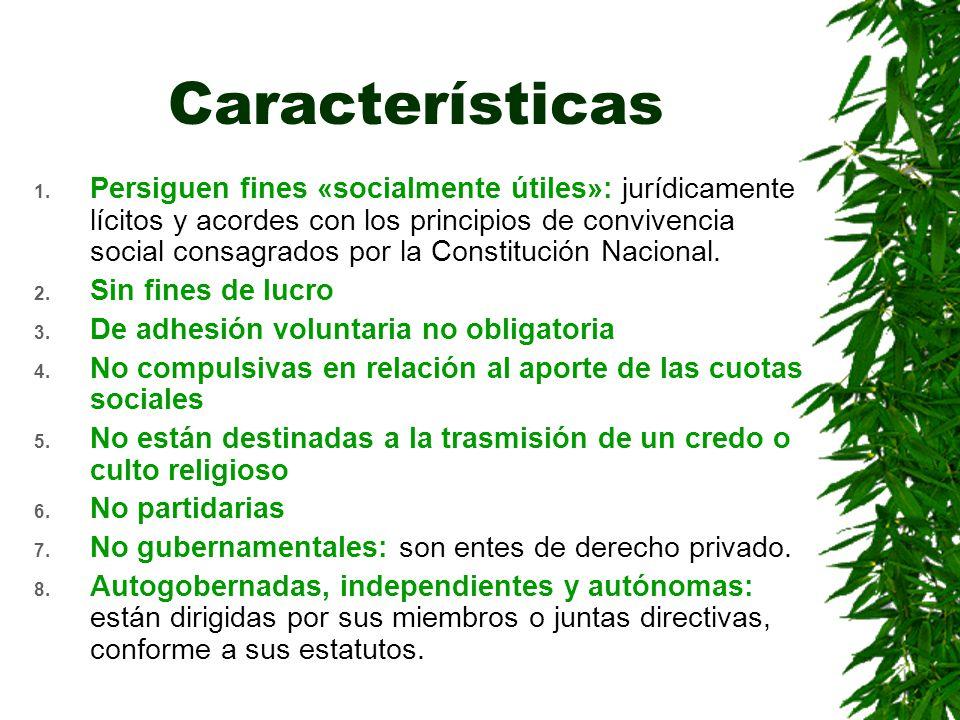 Características 1. Persiguen fines «socialmente útiles»: jurídicamente lícitos y acordes con los principios de convivencia social consagrados por la C