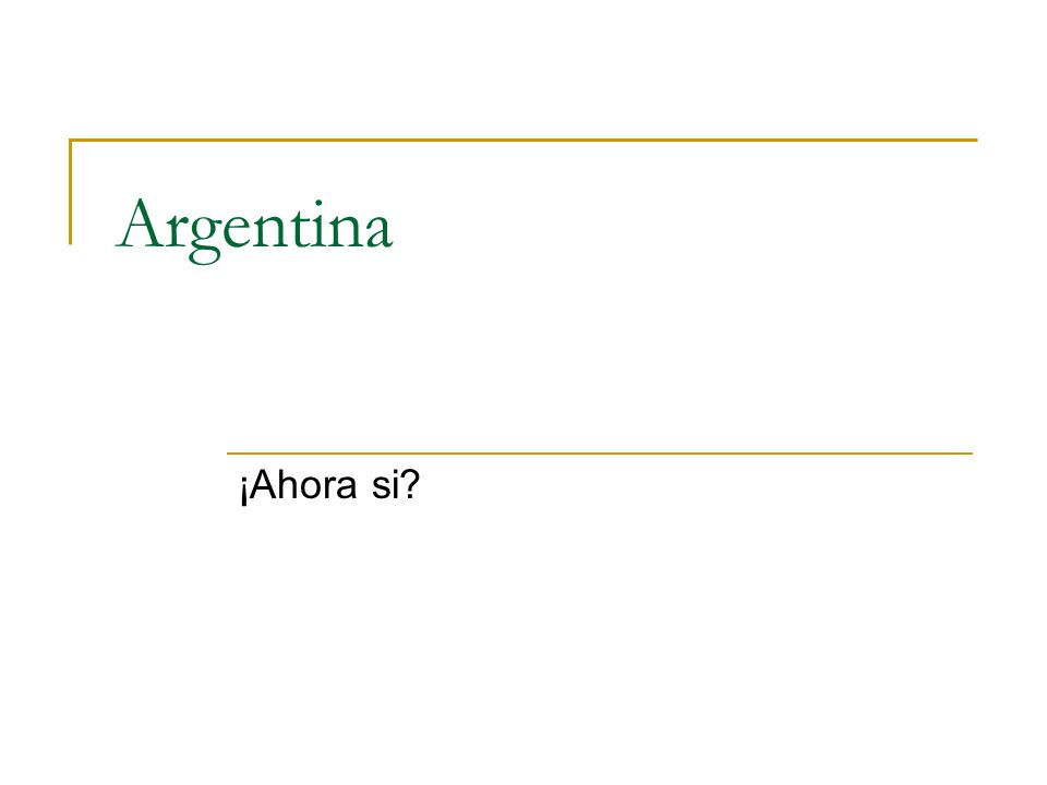 Argentina ¡Ahora si