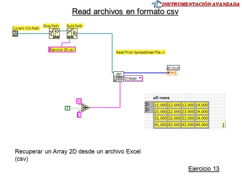INSTRUMENTACIÓN AVANZADA Read archivos en formato csv Ejercicio 13 Ejercicio 13 Recuperar un Array 2D desde un archivo Excel (csv)