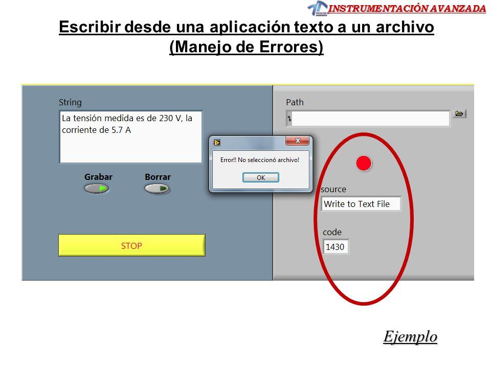 INSTRUMENTACIÓN AVANZADA Ejemplo Escribir desde una aplicación texto a un archivo (Manejo de Errores)
