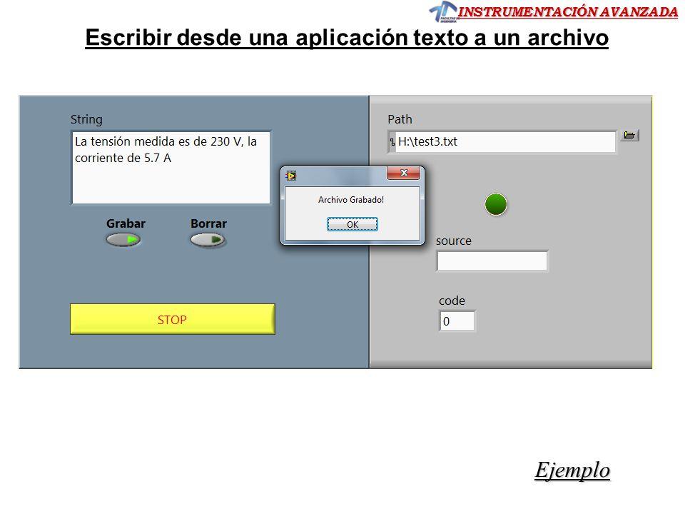 INSTRUMENTACIÓN AVANZADA Escribir desde una aplicación texto a un archivo Ejemplo