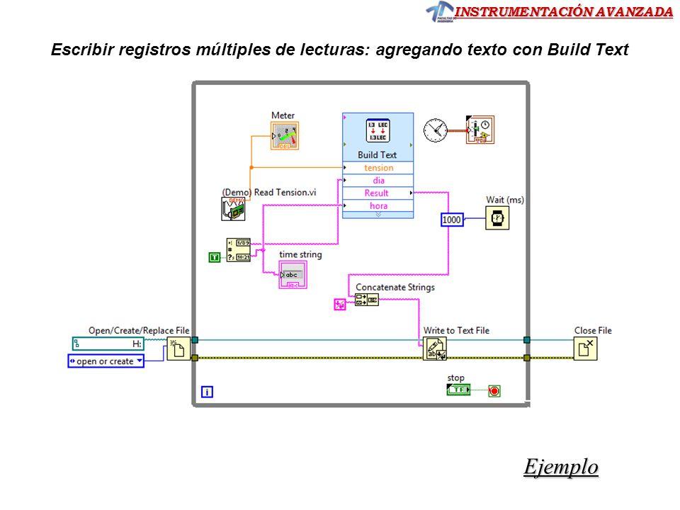 INSTRUMENTACIÓN AVANZADA Ejemplo Escribir registros múltiples de lecturas: agregando texto con Build Text