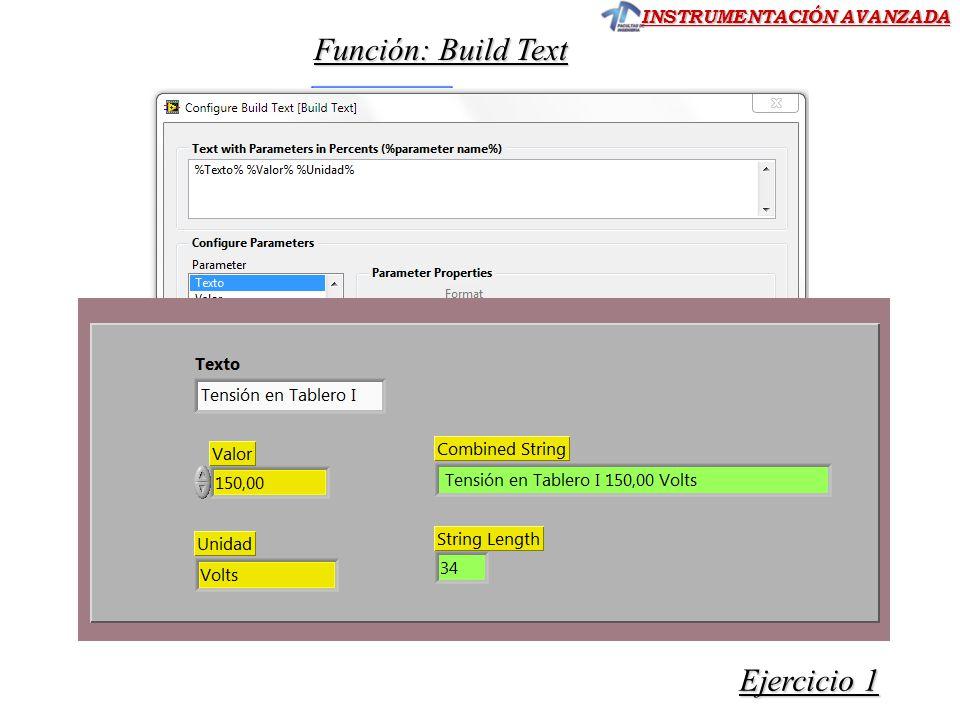 INSTRUMENTACIÓN AVANZADA Función: Build Text Ejercicio 1 Ejercicio 1