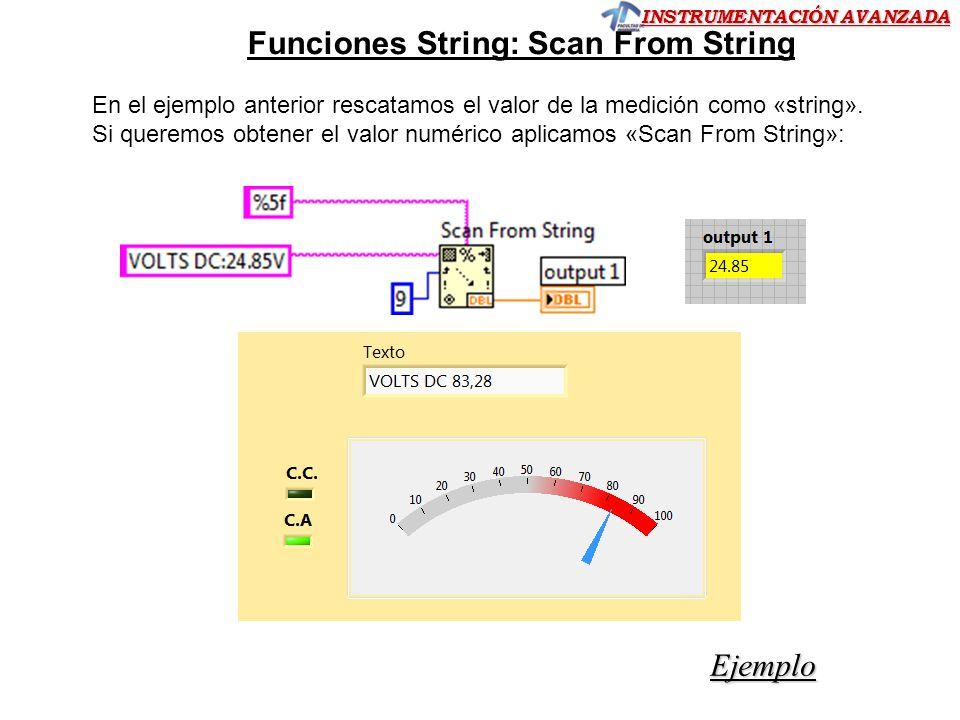INSTRUMENTACIÓN AVANZADA Funciones String: Scan From String Ejemplo En el ejemplo anterior rescatamos el valor de la medición como «string».