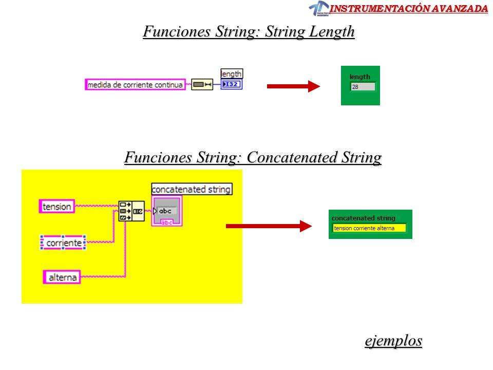 INSTRUMENTACIÓN AVANZADA Funciones String: String Length Funciones String: Concatenated String ejemplos