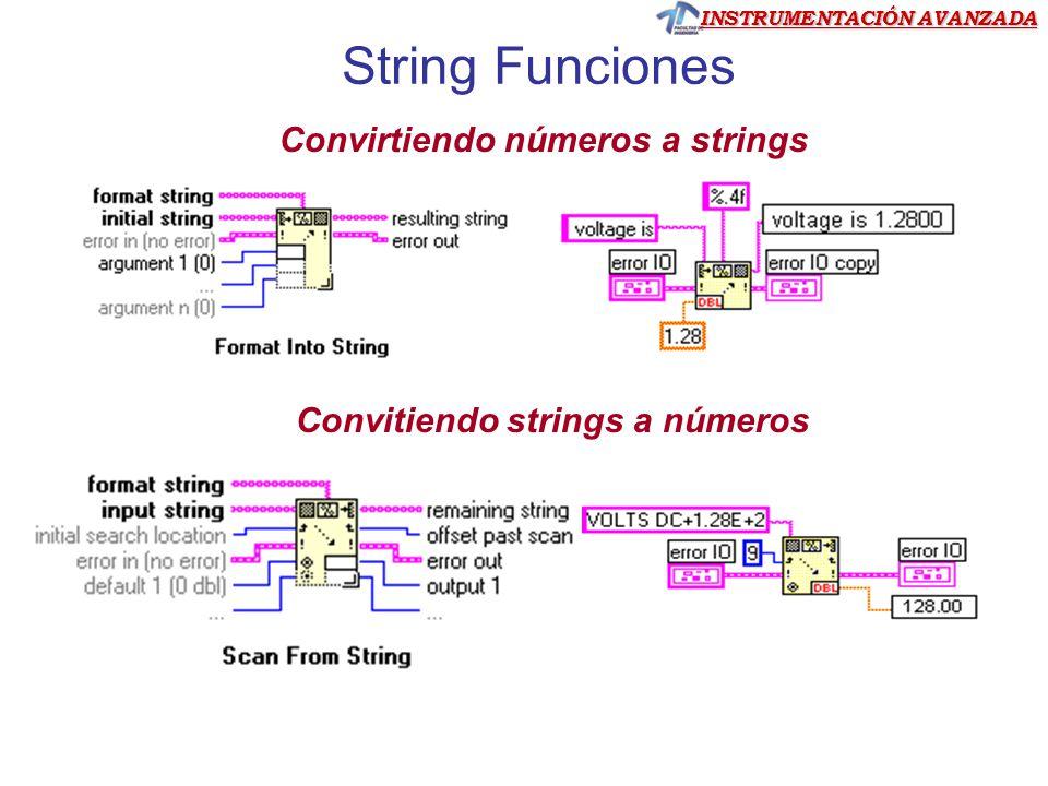 INSTRUMENTACIÓN AVANZADA String Funciones Convirtiendo números a strings Convitiendo strings a números