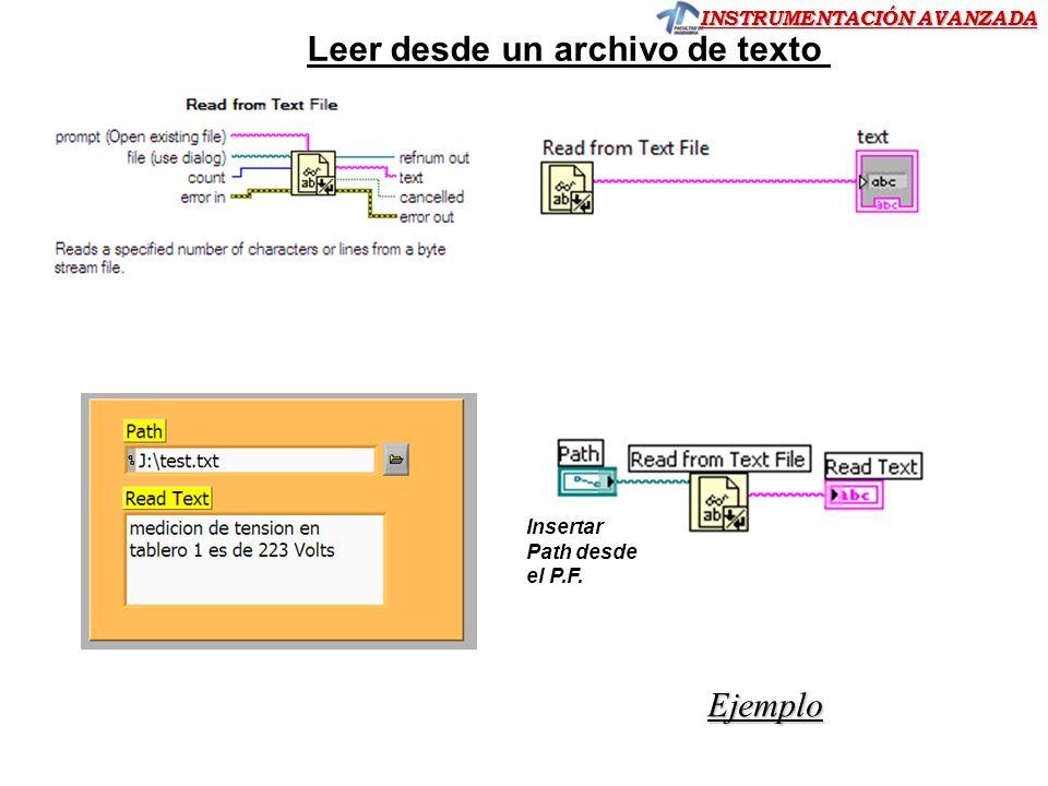 INSTRUMENTACIÓN AVANZADA Leer desde un archivo de texto Ejemplo Insertar Path desde el P.F.