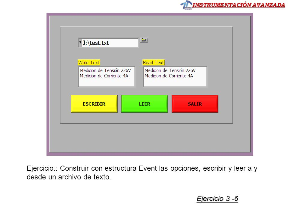 INSTRUMENTACIÓN AVANZADA Ejercicio.: Construir con estructura Event las opciones, escribir y leer a y desde un archivo de texto.