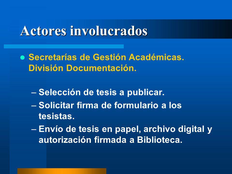 Actores involucrados Secretarías de Gestión Académicas.