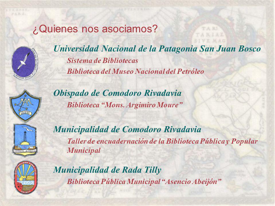 Universidad Nacional de la Patagonia San Juan Bosco Sistema de Bibliotecas Biblioteca del Museo Nacional del Petróleo Obispado de Comodoro Rivadavia Biblioteca Mons.