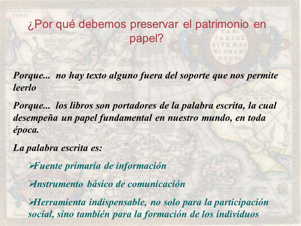 ¿Por qué debemos preservar el patrimonio en papel.